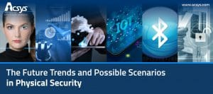 The Future trends and possible scenarios in physical security